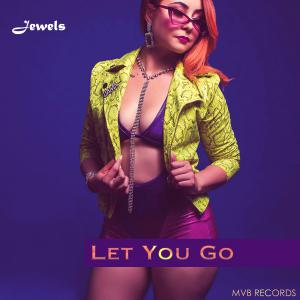 Jewels - Let You Go