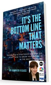 Book cover for It's the Bottom Line That Matters by Jennifer R Glass, CEO of Business Growth Strategies International, LLC & BGSIAcademy.com - helping small businesses grow and stop wasting money on marketing that doesn't work