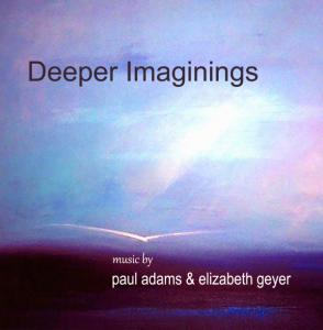 Paul Adams & Elizabeth Geyer - Deeper Imaginings Cover