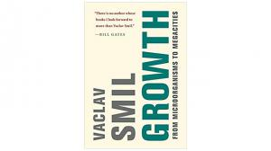 Growth: From Microorganisms to Megacities (MIT Press), by Vaclav Smil