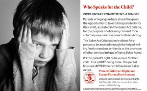 Currently parents and legal guardians are being left out of the process only finding out that their child has been Baker Acted after initiation and usually after the child has been transported by law enforcement to a psychiatric facility.