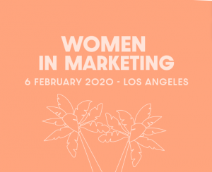 2020 Women In Marketing Conference in Los Angeles CA on February 5, 2020 - where leading  industry executives will provide insight into how they have earned their successes, the challenges they face, and the innovative processes and strategies they implem
