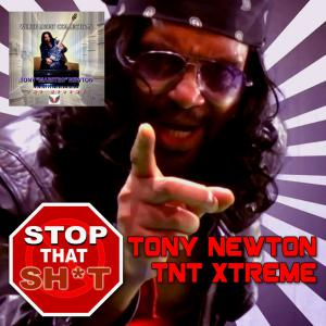 Tony Newton - Stop That Sh*t
