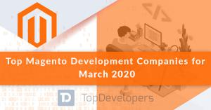 Top Magento Development Companies of March 2020