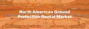 Ground Protection Rental Market North America