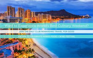Join the Club, We Help Members Fund Gift Party Trips to Hawaii Food & Wine Festival