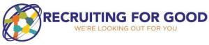 We Help Companies Find Talented Professionals and Inspire People to Use their Talent for Good www.RecruitingforGood.com
