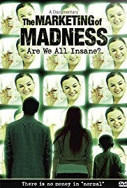 The Marketing of Madness: Are We All Insane?