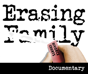 Erasing Family Documentary will be premiering the film online on Saturday, April 25th to coincide with Parental Alienation Awareness Day.