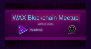 WAX Blockchain Meetup # 6