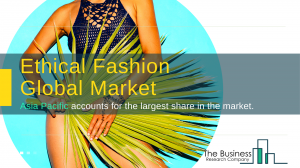 Ethical Fashion Market Report