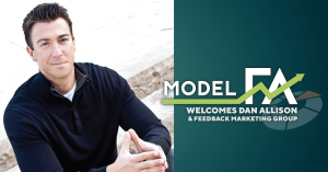 Model FA Welcomes Dan Allison and Feedback Marketing Group