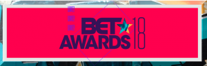 BET AWARDS 2018 Winners List HOLLYWOOD