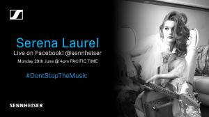 Singer-Songwriter Serena Laurel performs Sennheiser's #Don'tStopTheMusic Virtual Concert