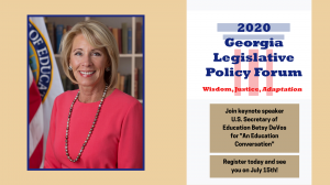 "Betsy DeVos opens the 2020 Georgia Legislative Policy Forum with ""An Education Conversation."" Register today to attend via Zoom"
