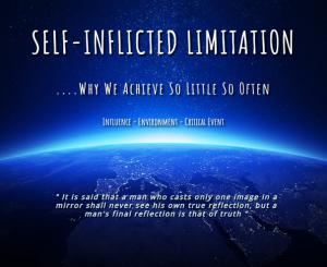 Self-Inflicted Limitation -Why We Achieve So Little So Often