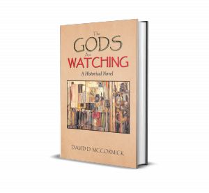 The Gods Are Watching: A Historical Novel