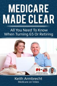 """Medicare Made Clear"" A book on turning 65 or retiring."