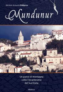 The Italian edition of a new book about Montenero Val Cocchiara and southern Italy