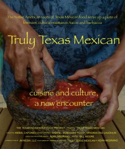 "Poster for the Independent Documentary, ""Truly Texas Mexican,"" about the Native American food of Texas"