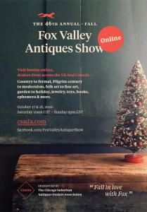 46th Annual Fall Fox Valley Antiques Show Goes Virtual  Allowing Buyers from All Over the World to View and Buy for the First Time