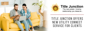 Title Junction Offers New Utility Connect Service For Clients