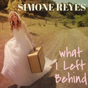"New Country Artist Simone Reyes "" What I Left Behind"""