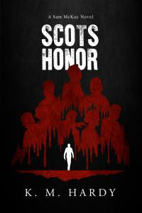 Scot's Honor: A Sam McKay Novel by KM Hardy