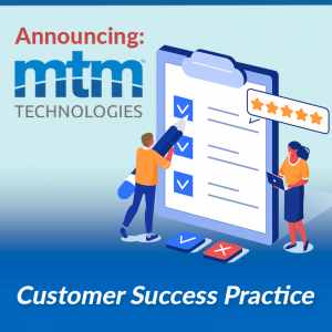 MTM Technologies Launches Customer Success Practice