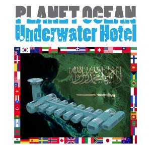 Saudi Arabia Red Sea Location Planet Ocean Underwater Hotel International Sea Station