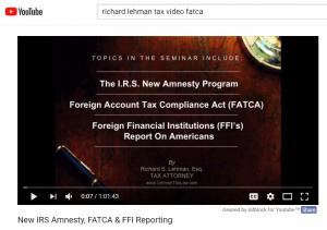 Richard S Lehman, Video on IRS Amnesty FATCA and FFI Reporting on Youtube
