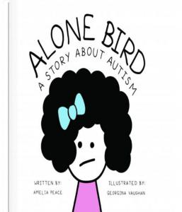 Alone Bird: A story About Autism