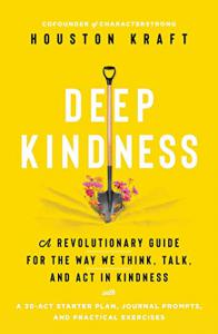 The cover of Houston Kraft's book, Deep Kindness published by Simon & Schuster