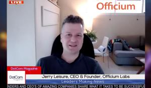 JERRY LEISURE, CEO OF OFFICIUM LABS, INTERVIEWED BY DOTCOM MAGAZINE