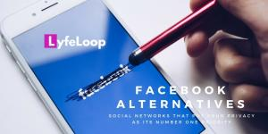 Best Facebook Alternative in 2020 is Lyfeloop