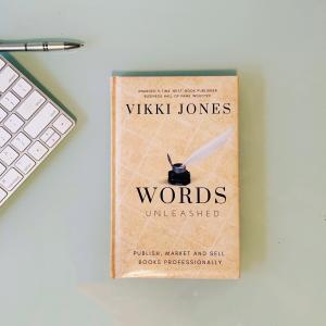 Words Unleashed - A Guide to Write & Publishing Your Book