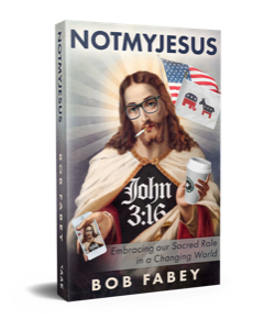 NOTMYJESUS by Bob Fabey