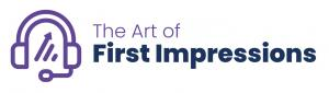 Make every call and appointment with The Art of First Impressions