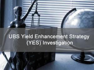 UBS Yield Enhancement Strategy (YES) Investigation