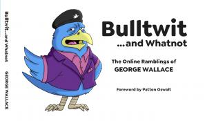 George Wallace New Book Bulltwit...and Whatnot