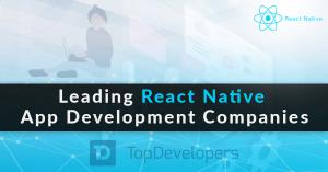 Top React Native Development Companies of January 2021