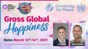 Gross Global Happiness United Nations University for Peace - Luis Gallardo and Mohit Mukherjee