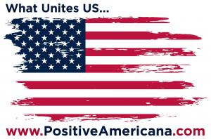 Positive Values Make US Stronger #positiveamericana www.PositiveAmericana.com