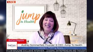 AUDREY SOMMERFELD, LEADING HEALTH AND LIFESTYLE EXPERT, AND FOUNDER & CEO OF JUMP TO HEALTH
