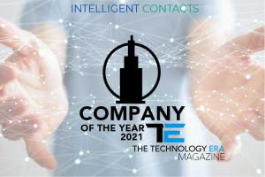 Intelligent Contacts named 2021 Company of the Year by The Technology Era magazine