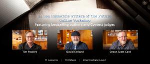 A welcoming to writers with images of Orson Scott Card, Dave Farland, and Tim Powers to the L. Ron Hubbard's Writers of the Future Online Workshop