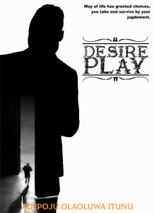 Desire play by Adepoju Olaoluwa itunu