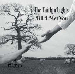 The FaithfuLights, Lamb On The Cross, Till I Met You CD Cover