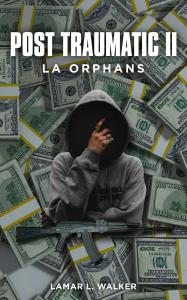 Post Traumatic II: LA Orphans