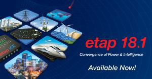 ETAP 18.1 Power System Design Software Available Now